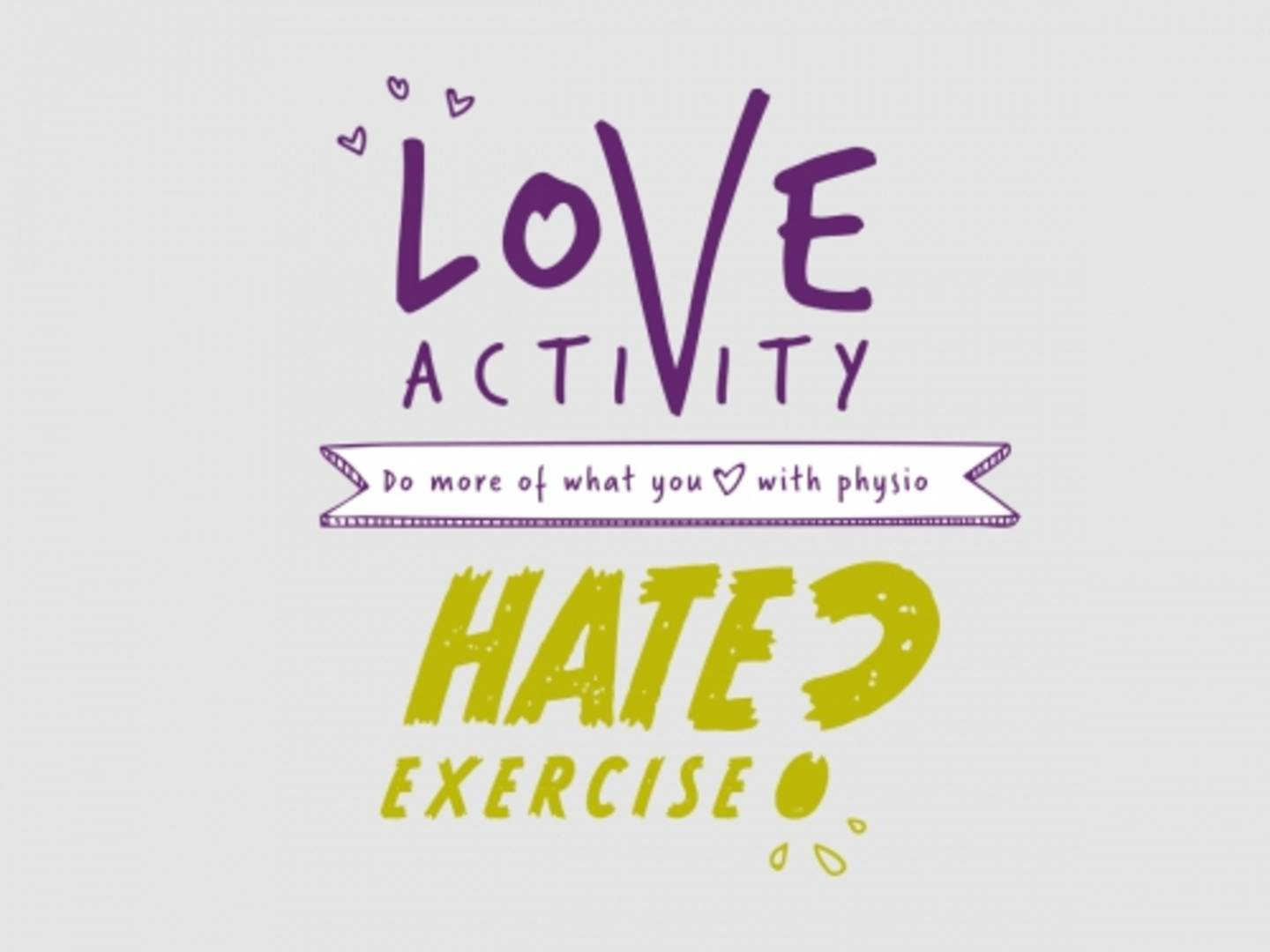 Campaign graphic for Love Activity, Hate Exercise campaign